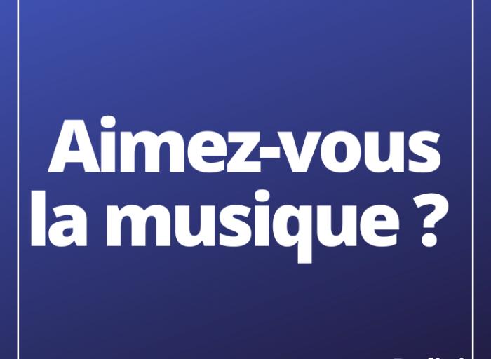 Aimez-vous la musique ?