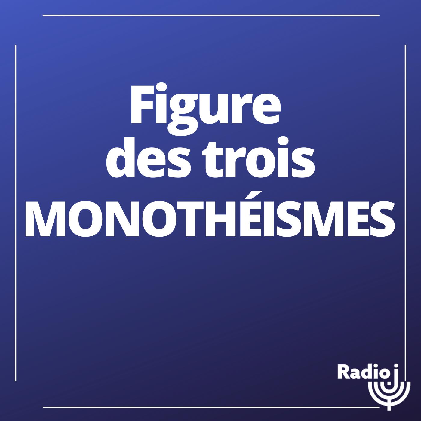 Figure des Trois Monothéismes