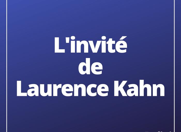L'invité de Laurence Kahn