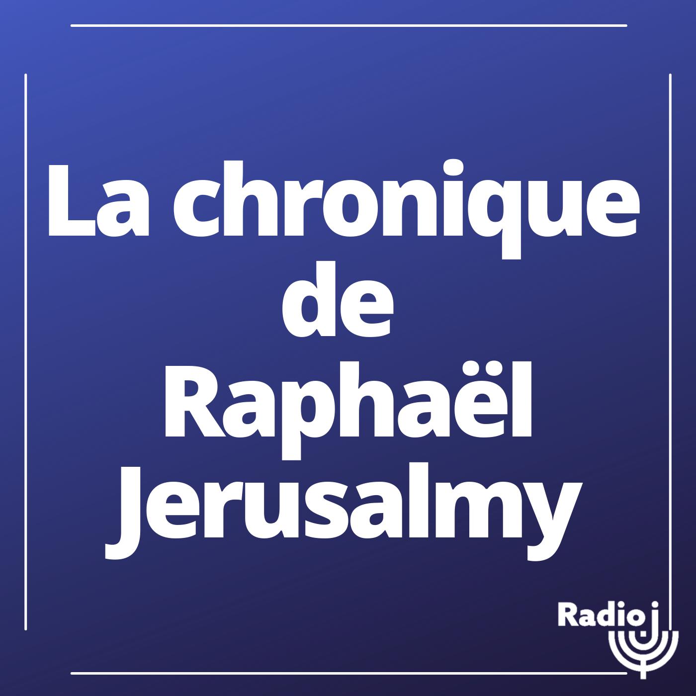 La chronique de Raphaël Jerusalmy