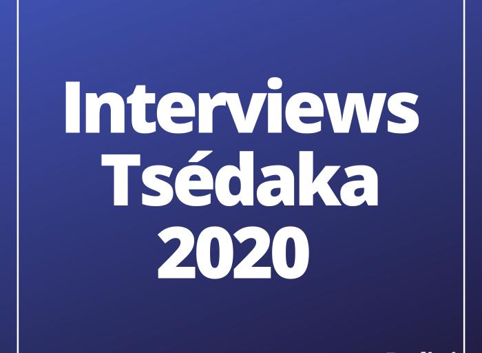 Interviews Tsédaka 2020