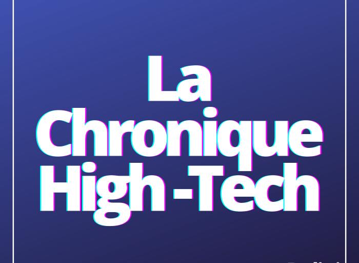 Chronique High-Tech