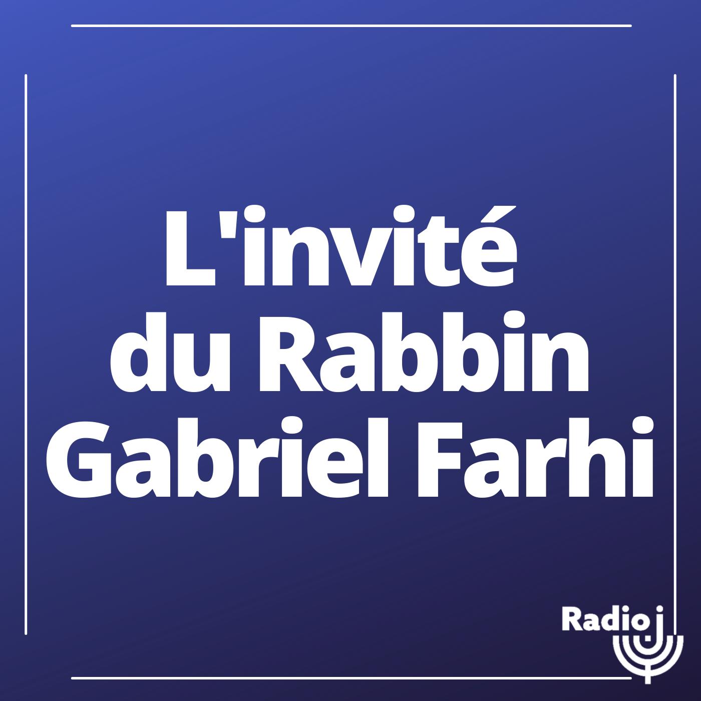 L'invité du rabbin Gabriel Farhi