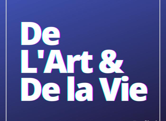 De l'art et de la vie