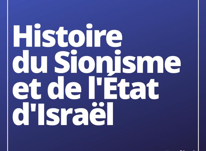Histoire du sionisme et de l'Etat d'Israël