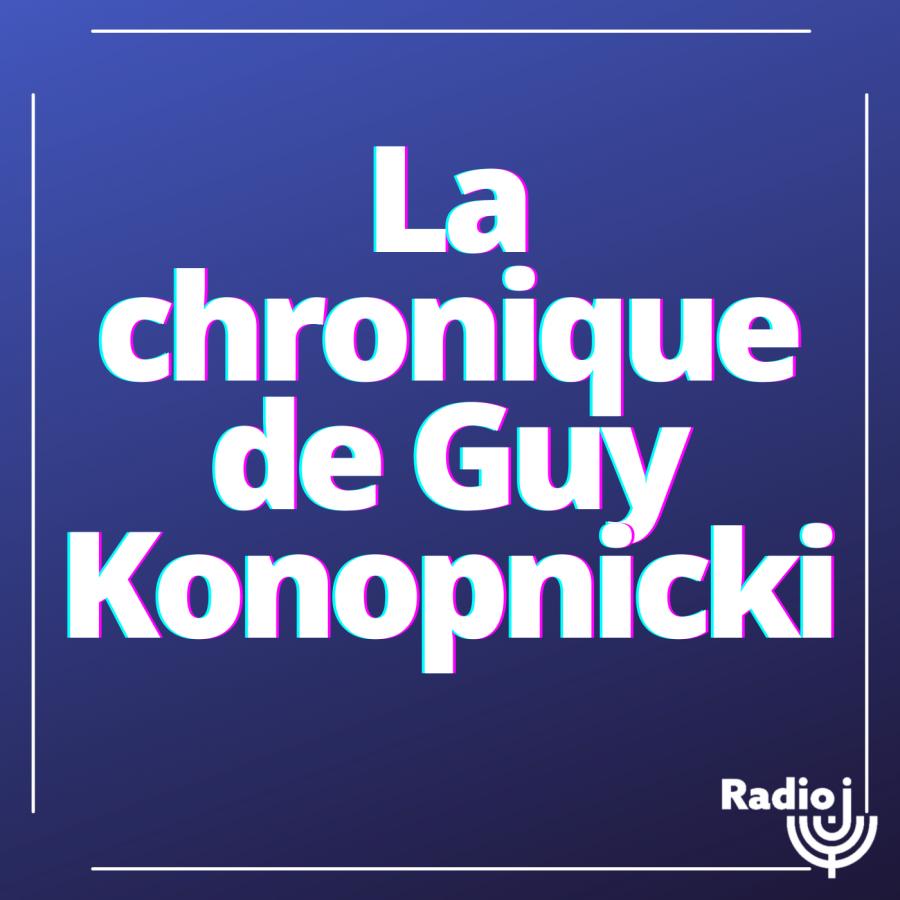 La chronique de Guy Konopnicki
