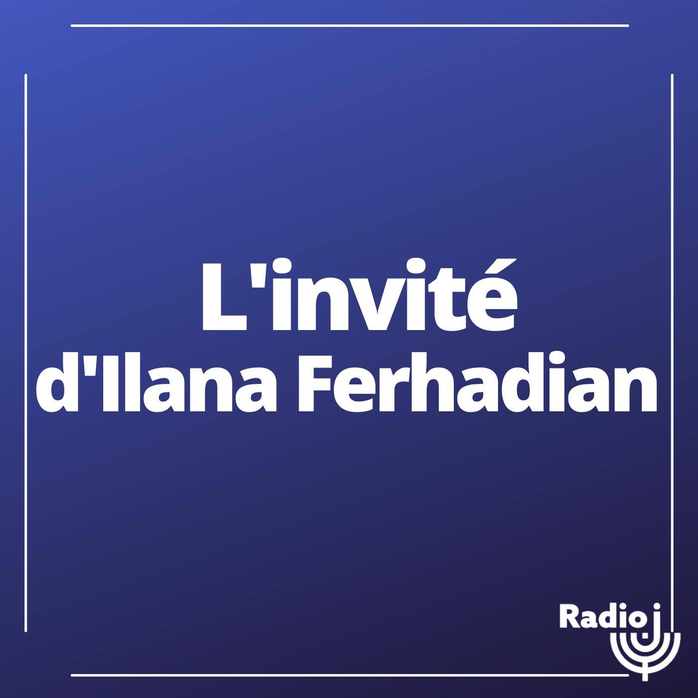 L'invité d'Ilana Ferhadian