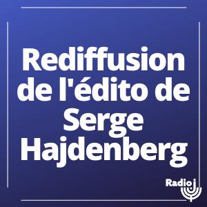 Rediffusion de l'édito de Serge Hajdenberg
