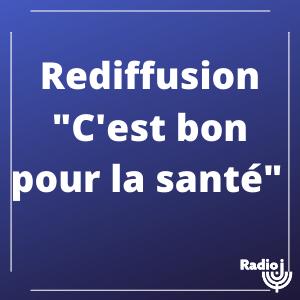 """Rediffusion """"C'est bon pour la Santé"""""""