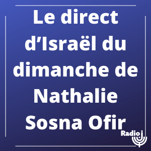 Le journal en direct d'Israël de Nathalie Sosna Ofir