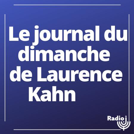 Le journal du dimanche de Laurence Kahn