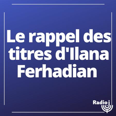 Le rappel des titres d'Ilana Ferhadian