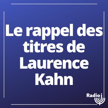 Le rappel des titres de Laurence Kahn