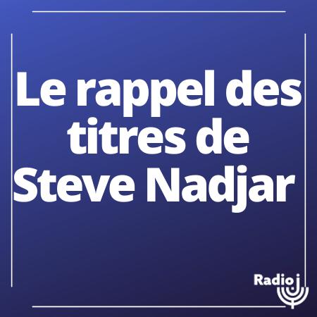 le rappel des titres de Steve Nadjar