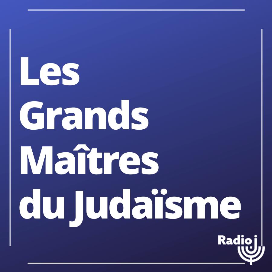 Les grands maîtres du judaïsme