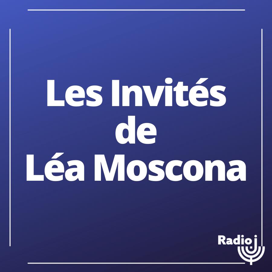 Les invités de Léa Moscona