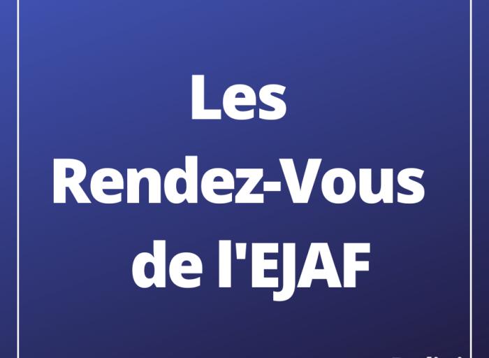 Les Rendez-Vous de l'EJAF