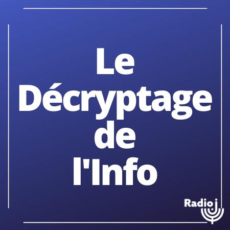 Le décryptage de l'info.